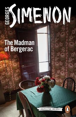 The Madman of Bergerac - Simenon, Georges