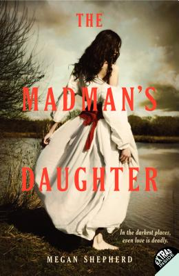 The Madman's Daughter - Shepherd, Megan