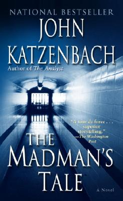 The Madman's Tale - Katzenbach, John