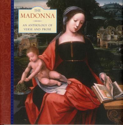 The Madonna: An Anthology of Verse and Prose - Dobell, Steve (Editor)