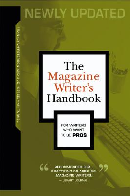 The Magazine Writer's Handbook - Peterson, Franklynn