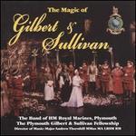 The Magic of Gilbert & Sullivan
