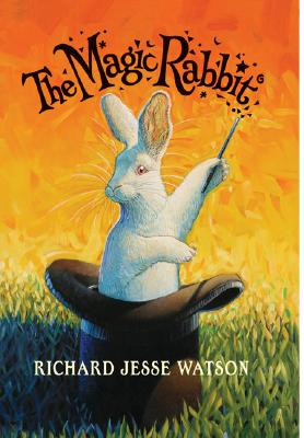 The Magic Rabbit - Watson, Richard Jesse