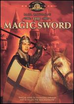 The Magic Sword - Bert I. Gordon