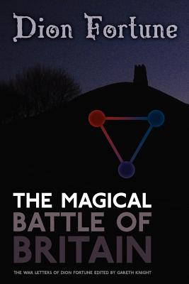 The Magical Battle of Britain - Fortune, Dion, and Knight, Gareth (Editor)