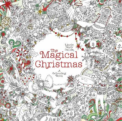 The Magical Christmas: A Colouring Book - Cullen, Lizzie Mary