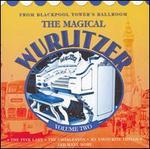 The Magical Wurlitzer, Vol. 2