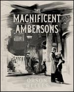 The Magnificent Ambersons [Criterion Collection] [Blu-ray] - Orson Welles
