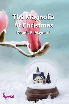 The Magnolia At Christmas: Book Eight - Maynard, Dennis Roy