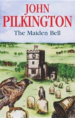The Maiden Bell - Pilkington, John