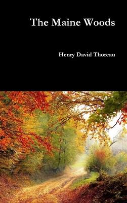 The Maine Woods - Thoreau, Henry David
