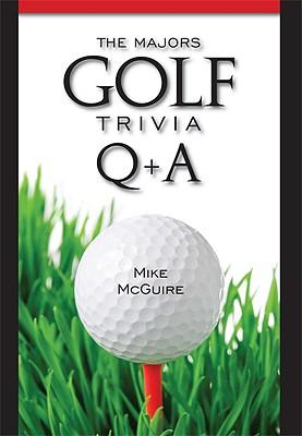 The Majors Golf Trivia Q & A - McGuire, Mike