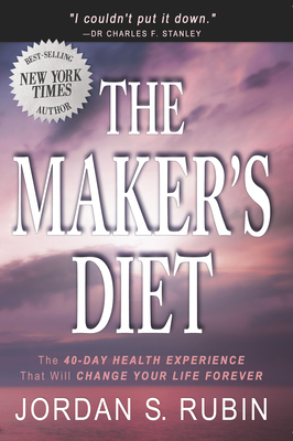 The Maker's Diet - Rubin, Jordan S, N.M.D.