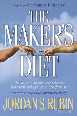 The Maker's Diet - Rubin, Jordan S, N.M.D.