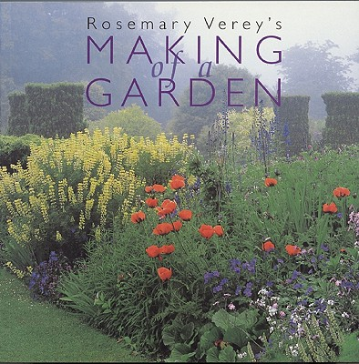The Making of a Garden - Verey, Rosemary, and Lord, Tony (Photographer)