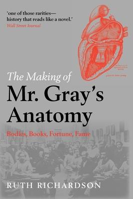 The Making of Mr. Gray's Anatomy - Richardson, Ruth