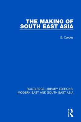 The Making of South East Asia - Coedes, George