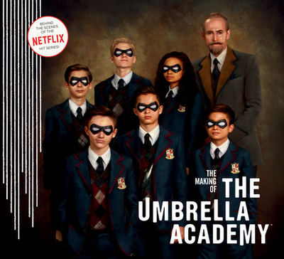 The Making of the Umbrella Academy - Netflix, and Way, Gerard, and Ba, Gabriel