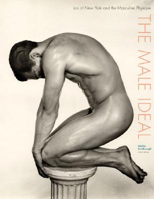 The Male Ideal: Lon of New York and the Masculine Physique - Massengill, Reed