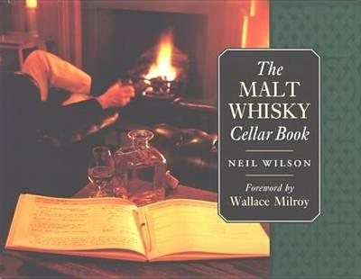 The Malt Whisky Cellar Book - Wilson, Neil, and Milroy, Wallace (Foreword by)