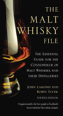 The Malt Whisky File: The Essential Guide for the Malt Whisky Connoisseur - Lamond, John D., and Tucek, Robin