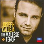 The Maltese Tenor - Aleksandra Kurzak (soprano); Joseph Calleja (tenor); Ch?ur d'Hommes du Grand Théâtre de Genève (choir, chorus); L'Orchestre de la Suisse Romande; Marco Armiliato (conductor)