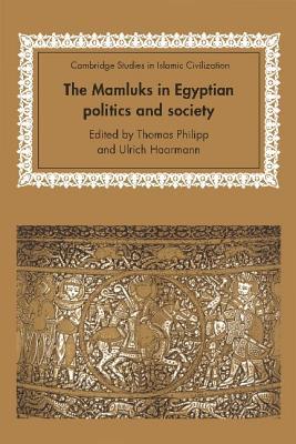 The Mamluks in Egyptian Politics and Society - Philippe, Thomas (Editor)