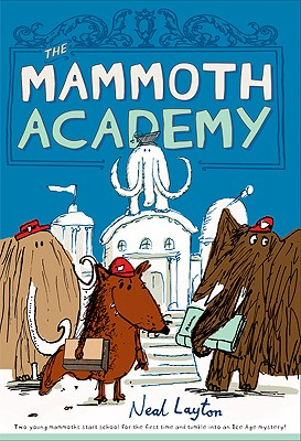 The Mammoth Academy - Layton, Neal