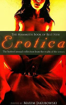 The Mammoth Book of Best New Erotica, Volume 8 - Jakubowski, Maxim (Editor)