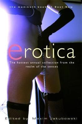 The Mammoth Book of Best New Erotica - Jakubowski, Maxim