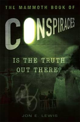 The Mammoth Book of Conspiracies - Lewis, Jon E.