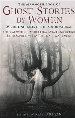 The Mammoth Book of Ghost Stories by Women - O'Regan, Marie (Editor)