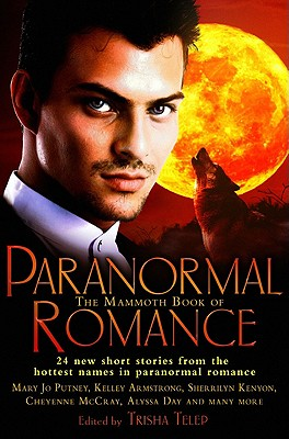The Mammoth Book of Paranormal Romance - Telep, Tricia (Editor)