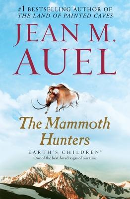 The Mammoth Hunters: Earth's Children - Auel, Jean M