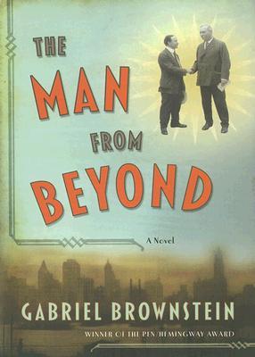 The Man from Beyond - Brownstein, Gabriel