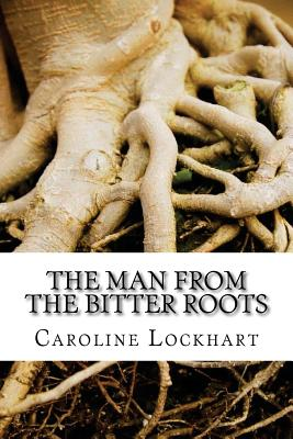 The Man from the Bitter Roots - Lockhart, Caroline