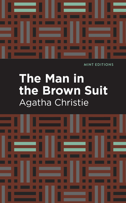 The Man in the Brown Suit - Christie, Agatha, and Editions, Mint (Contributions by)