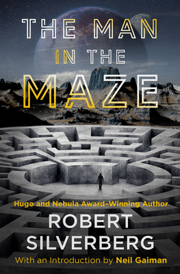 The Man in the Maze - Silverberg, Robert, and Gaiman, Neil (Introduction by)