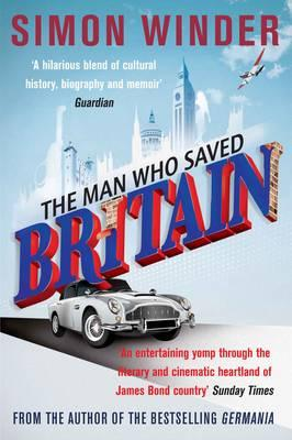 The Man Who Saved Britain - Winder, Simon