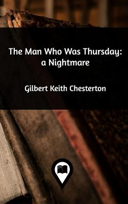 The Man Who Was Thursday - Chesterton, G K