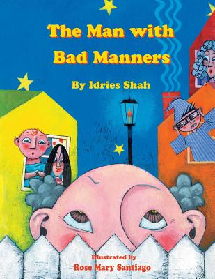 The Man with Bad Manners - Shah, Idries
