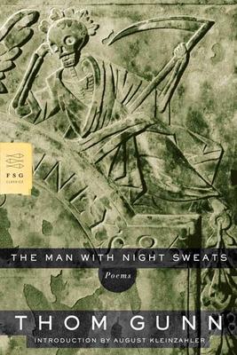 The Man with Night Sweats: Poems - Gunn, Thom