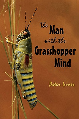 The Man with the Grasshopper Mind - Innes, Peter