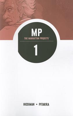 The Manhattan Projects, Volume 1 - Hickman, Jonathan, and Pitarra, Nick (Illustrator)