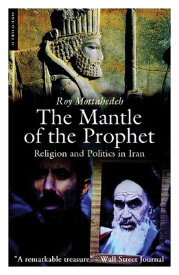 The Mantle of the Prophet: Religion and Politics in Iran - Mottahedeh, Roy