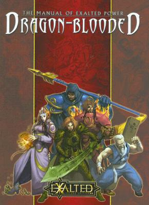 The Manual of Exalted Power: Dragon-Blooded - Alexander, Alan, and Blackwelder, Kraig, and Schaefer, Peter