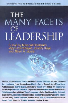 The Many Facets of Leadership - Goldsmith, Marshall, Dr. (Editor), and Govindarajan, Vijay, MBA (Editor), and Kaye, Beverly L (Editor)