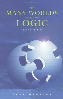 The Many Worlds of Logic - Herrick, Paul