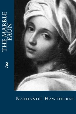 The Marble Faun - Hawthorne, Nathaniel, and Montoto, Maxim (Editor)