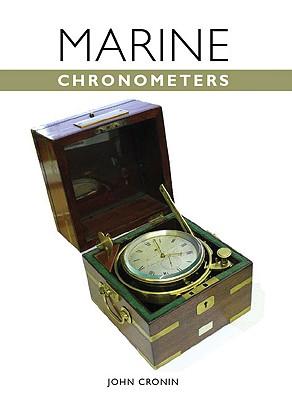 The Marine Chronometer: Its History and Development - Cronin, John